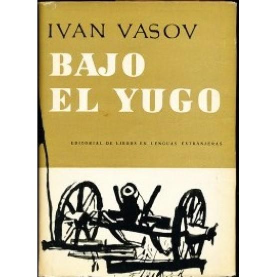 Bajo el yugo 1876, Ivan Vasov - Под игото на испански език