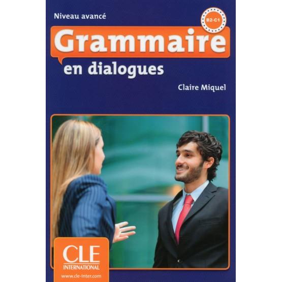 Grammaire en dialogues B2-C1, Niveau avance