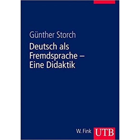 Deutsch als Fremdsprache - Eine Didaktik (G. Storch)