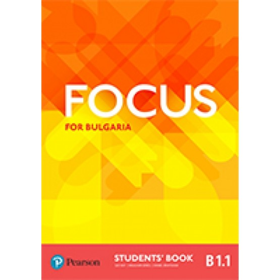 Focus for Bulgaria Students Book B1.1