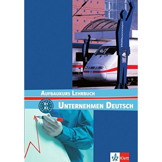 Aufbaukurs Lehrbuch Unternehmen Deutsch