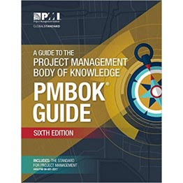 A Guide to the project management body of knowledge PMBOK GUIDE Sixth Edition and Glossary