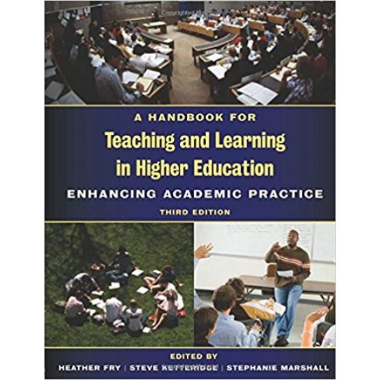 A Handbook for Teaching and Learning in Higher Education Enhancing Аcademic Practice