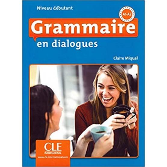 Grammaire en dialogues Miquel A1-A2