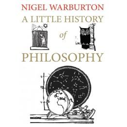 A Little History of Philosophy - Nigel Warburton, 2011