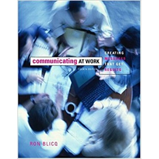 Communicating at Work: Creating Messages that Get Results, 4th Edition