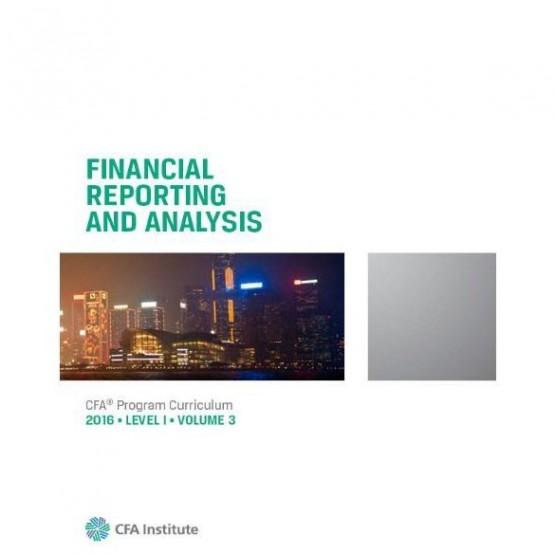 Financial reporting and analysis CFA program curriculum 2016 volume 3