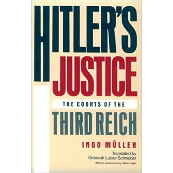 Hitler's Justice The Courts of the Third Reich
