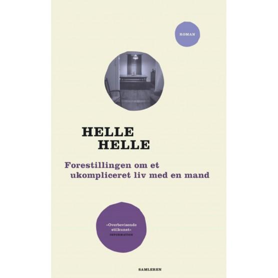 Forestillingen om et ukompliceret med en mand Helle Helle
