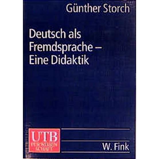 Deutsch als Fremdsprache. Eine Didaktik