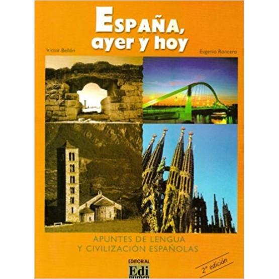 Espana, ayer y hoy apuntes de lengua y civilizacion