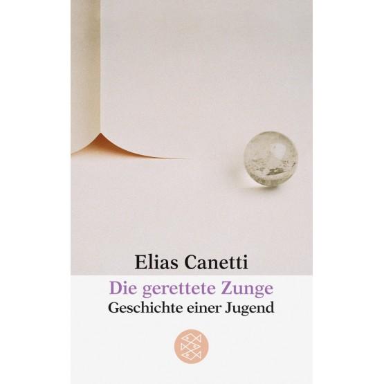 Elias Canetti Die gerettete zunge