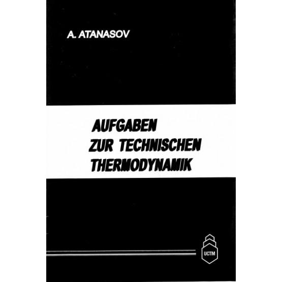 Aufgaben zur Technischen Thermodynamik Atanasov