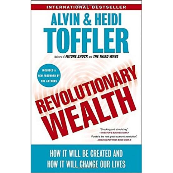 Alvin Toffler & Heidi Toffler Revolutionary Wealth