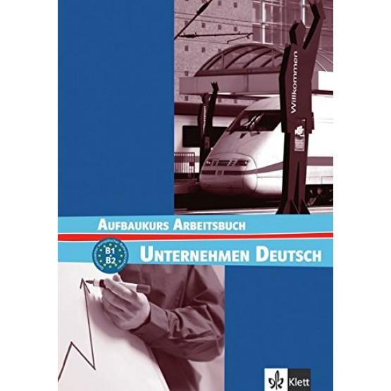 Aufbaukurs Arbeitsbuch Unternehmen Deutsch