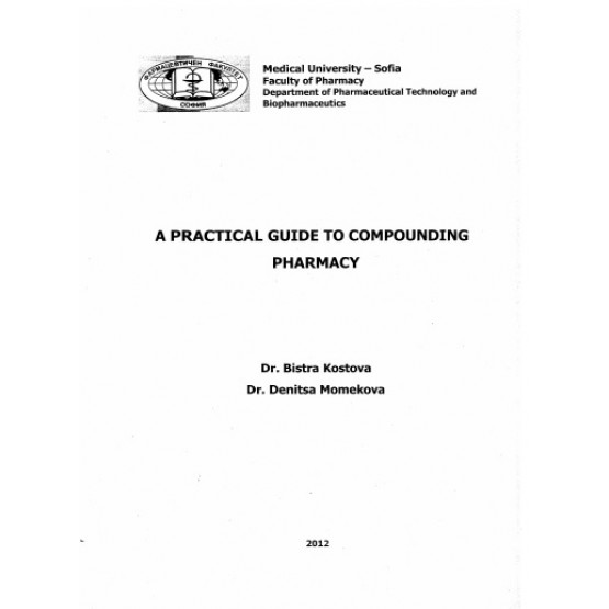 A practical guide to compounding pharmacy - Kostova, Momekova